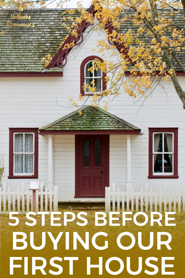 five steps before buying our first house
