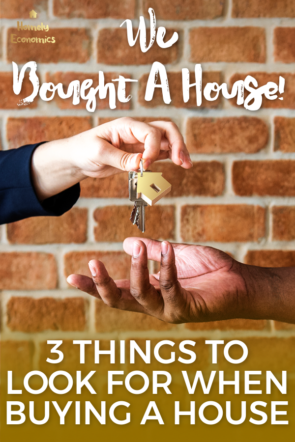 We bought a house - three things to look for when buying a house.