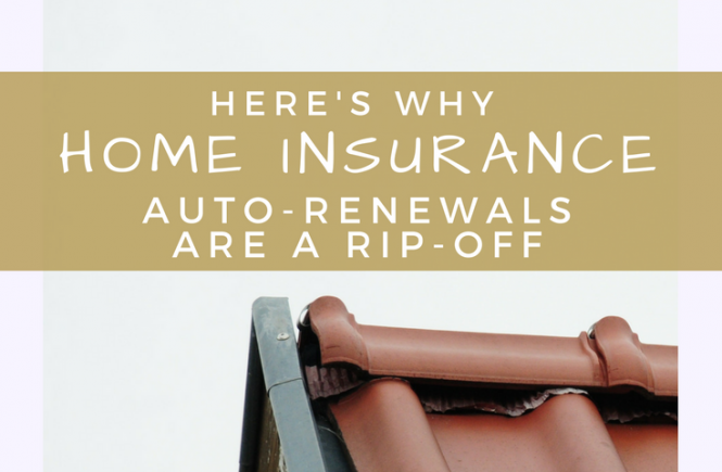Here's why home insurance auto-renewals are a rip-off.