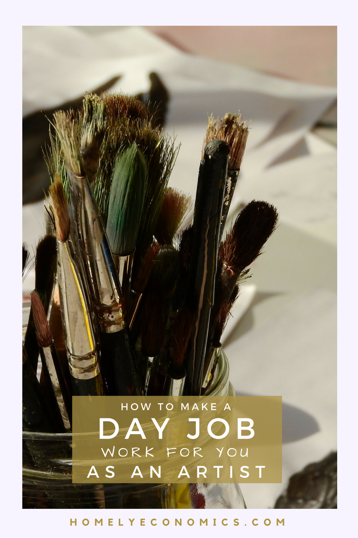 You can make a day job work for you as an artist or musician - here are some things to remember.