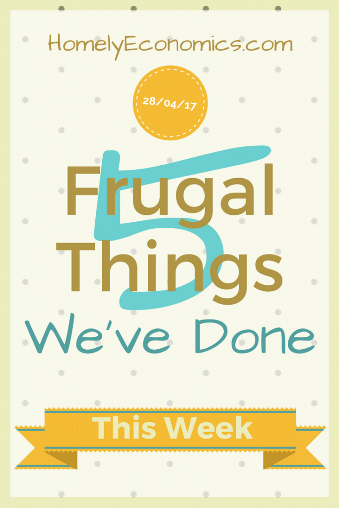 5 frugal things we've done this week - click on the picture to read more about our thrifty lifestyle choices!