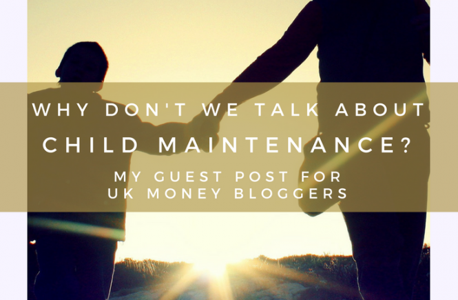 Why Don't We Talk About Child Maintenance? Read about my article for UK Money Bloggers examining the silence surrounding child maintenance evasion.