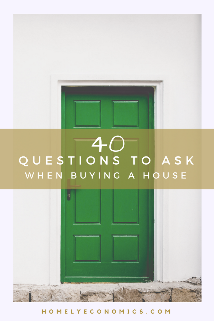 40 questions to ask when buying a house Questions when buying a house