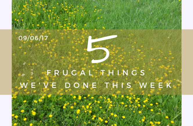Five Frugal Things for the week - 8th June 2017.