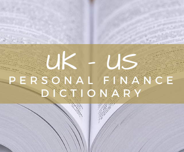 Lee's UK-US personal finance dictionary.