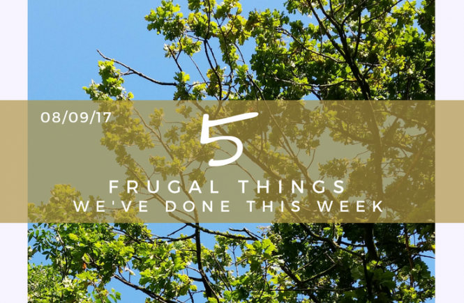 Five frugal things we have done - 08/09/17