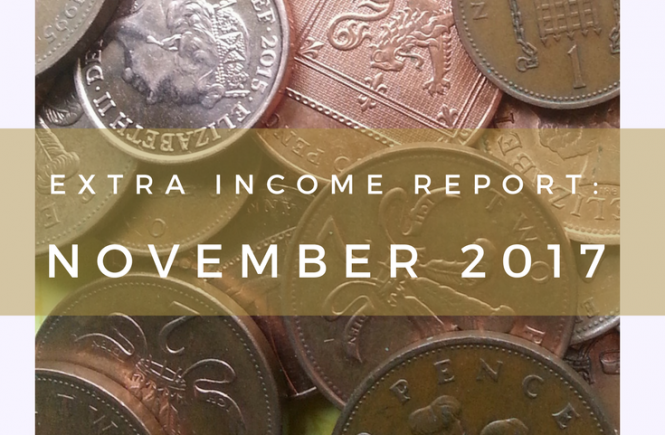 Extra Income Report for November 2017 - everything we've done to make a little on the side!