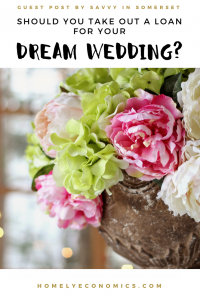 Should you take out a loan for your dream wedding? A guest post by Savvy In Somerset.