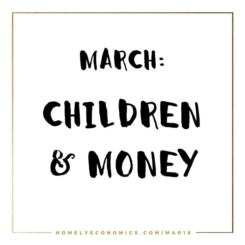 What's coming up in March on Homely Economics? The theme for March 2018 is children and money - raising frugal children and looking after your kids' finances as well as your own as a parent.