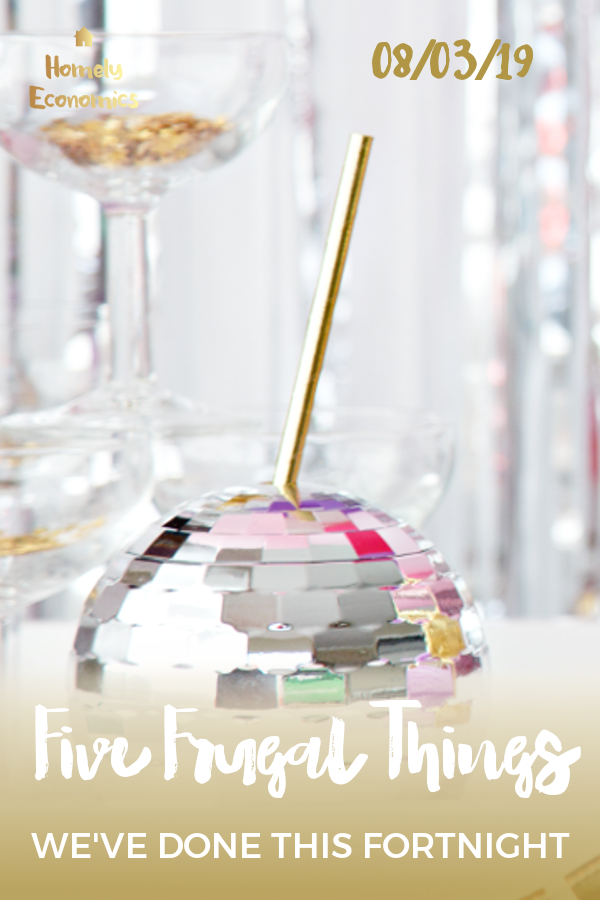 Five frugal things we've done 08/03/19