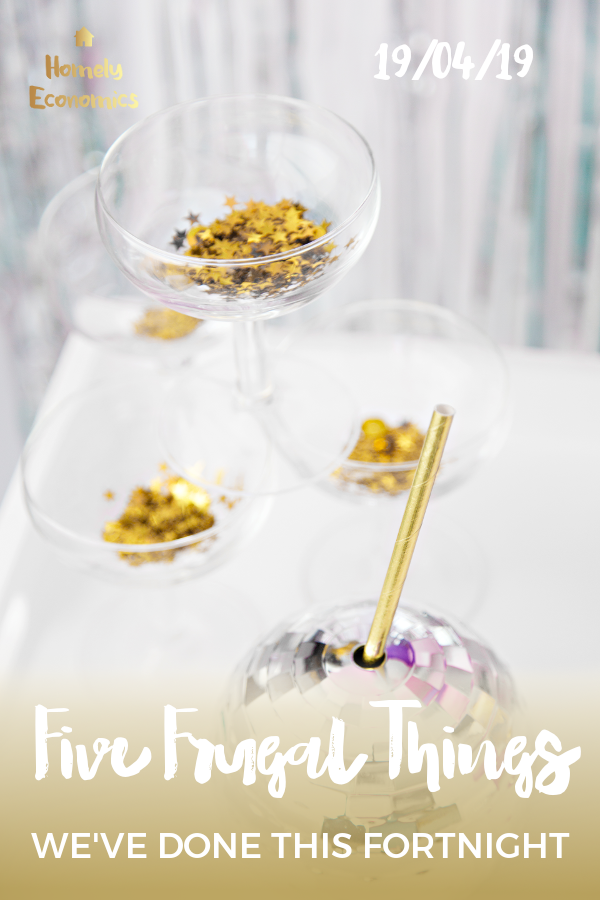 Five frugal things we've done 19/04/19
