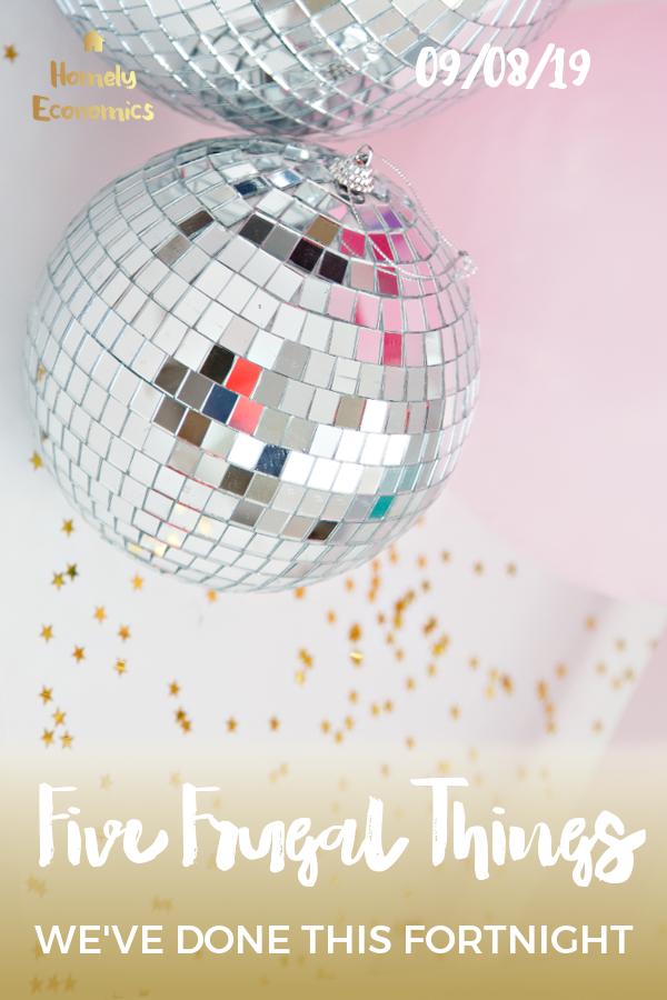 Five frugal things we've done 09/08/19
