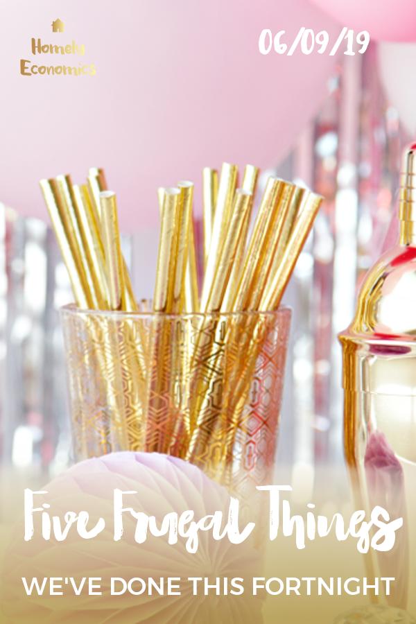 Five frugal things we've done 06/09/19