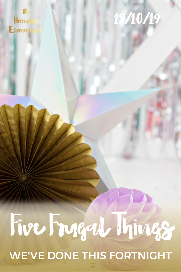 Five frugal things we've done 18/10/19