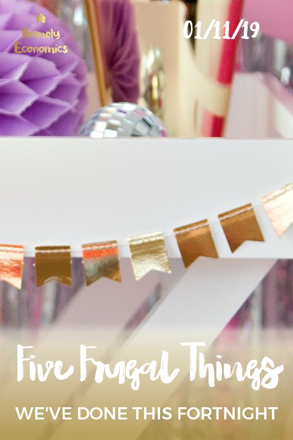 Five Frugal Things We've Done: 01/11/2019